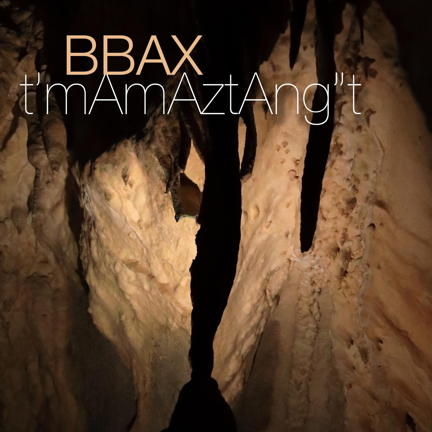 BBAX - t'mAmAztAng''t