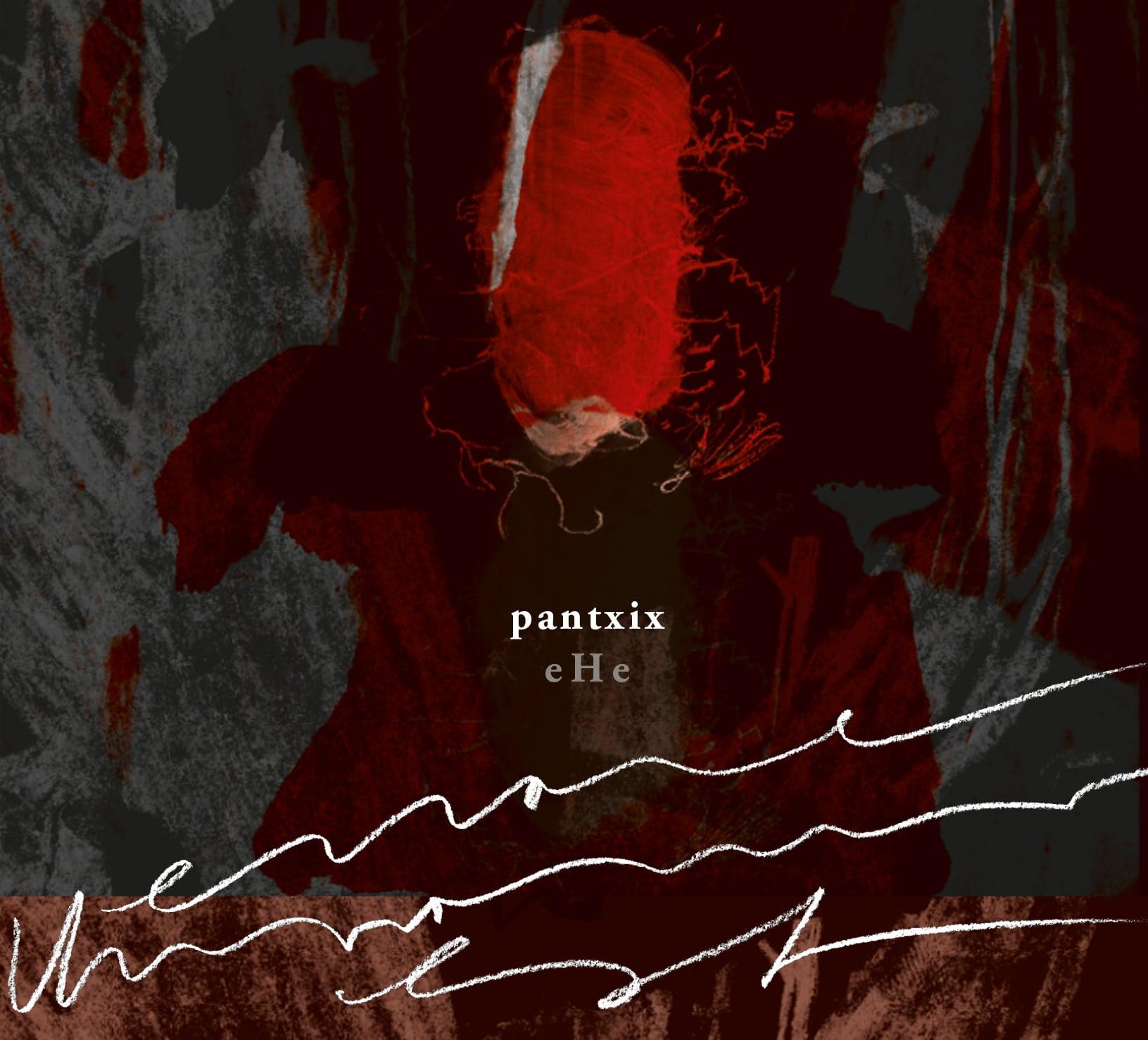 Pantxix - eHe (errare Humanum est)